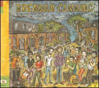 Brendan Canning - Something for All of Us...