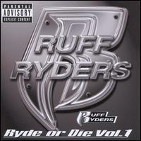 Ruff Ryders - Ryde or Die, Vol. 1