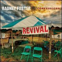 Radney Foster and the Confessions - Revival
