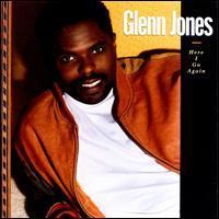 Glenn Jones - Here I Go Again