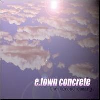 E-Town Concrete - The Second Coming