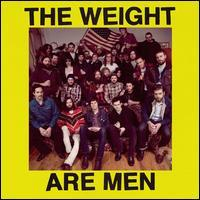 The Weight - The Weight Are Men