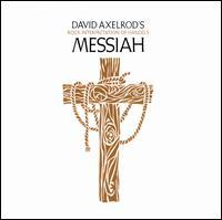 David Axelrod - Messiah: David Axelrod's Rock Interpretation of Handel's Messiah