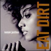Susan Justice - Eat Dirt
