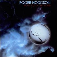 Roger Hodgson - In the Eye of the Storm