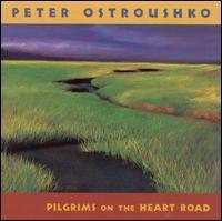 Peter Ostroushko - Pilgrims on the Heart Road