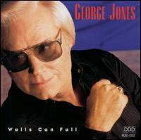George Jones - Walls Can Fall