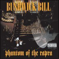 Bushwick Bill - Phantom of the Rapra