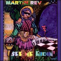 Martin Rev - See Me Ridin'