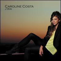 Caroline Costa - J'Irai