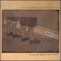 Bobby Bare Jr's Young Criminals' Starvation League - From the End of Your Leash