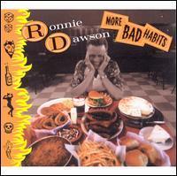 Ronnie Dawson - More Bad Habits