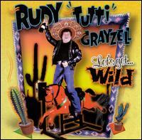 Rudy Grayzell - Let's Get Wild