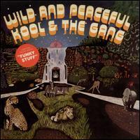 Kool & the Gang - Wild and Peaceful