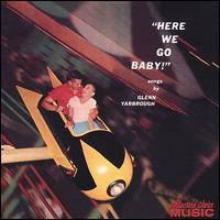 Glenn Yarbrough - Here We Go, Baby
