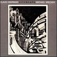 Michael Brecker/Claus Ogerman - Cityscape