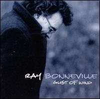 Ray Bonneville - Gust of Wind