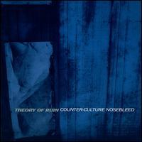 Theory of Ruin - Counter-Culture Nosebleed