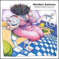 Heather Eatman - Mascara Falls