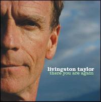 Livingston Taylor - There You Are Again
