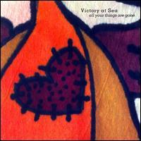Victory at Sea - All Your Things Are Gone