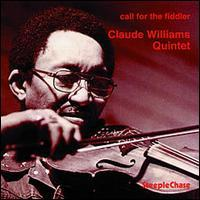 Claude Williams - Call for the Fiddler