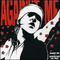 Against Me! - Against Me! Is Reinventing Axl Rose