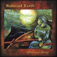 Railroad Earth - Bird in a House