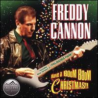 Freddy Cannon - Have a Boom Boom Christmas!!