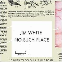 Jim White - No Such Place