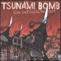 Tsunami Bomb - The Definitive Act