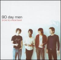 The 90 Day Men - (It (Is) It) Critical Band