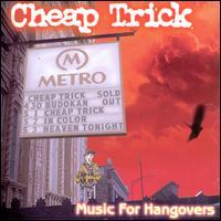 Cheap Trick - Music for Hangovers