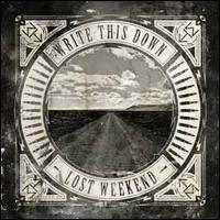 Write This Down - Lost Weekend