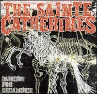 Sainte Catherines - Dancing for Decadence