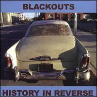 Blackouts - History in Reverse