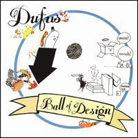 Dufus - Ball of Design