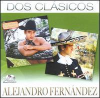 Alejandro Fernández - Dos Clasicos [Remastered]