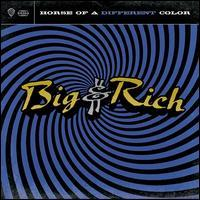 Big & Rich - Horse of a Different Color