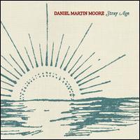 Daniel Martin Moore - Stray Age