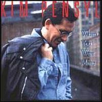 Kim Pensyl - When You Were Mine