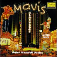 Peter Maxwell Davies - Peter Maxwell Davies: Mavis in Las Vegas