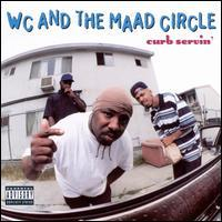 WC and the Maad Circle - Curb Servin'