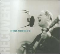 Loudon Wainwright III - Recovery