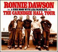 Ronnie Dawson/High Noon - The Carnegie Hall Tour