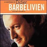 Didier Barbelivien - Les Indispensables De Didier Barbelivien