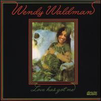 Wendy Waldman - Love Has Got Me