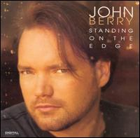 John Berry - Standing on the Edge