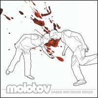 Molotov - Dance and Dense Denso