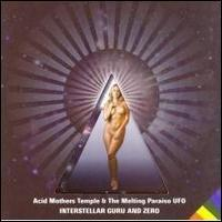 Acid Mothers Temple & the Melting Paraiso U.F.O. - Interstellar Guru and Zero